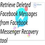 How to Retrieve Deleted Facebook Messages from Facebook Messenger Recovery tool