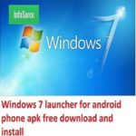 Windows 7 launcher for android phone apk free download and install