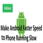 How To Make Android Faster Speed Up Phone Running Slow