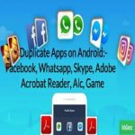 How To Run Duplicate Apps For Android as Double account App Like Facebook, Whatsapp, Skype
