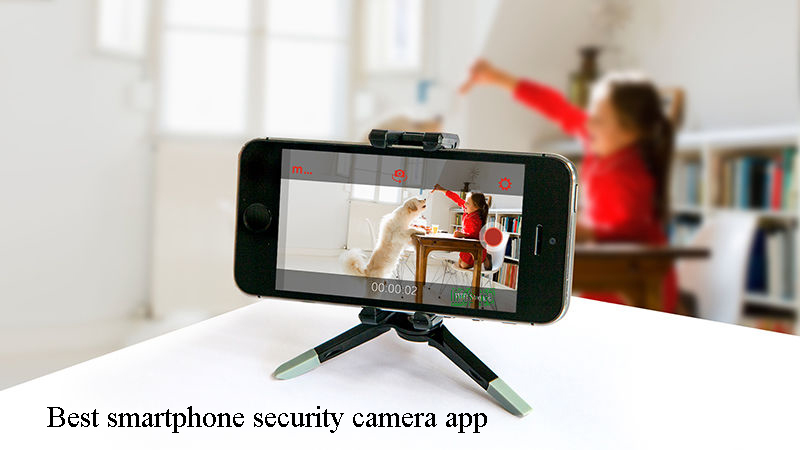 smartphone security camera app
